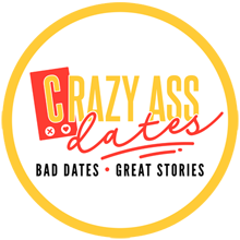 Crazy Ass Dates